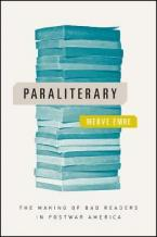 Paraliterary : The Making of Bad Readers in Postwar America