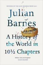 A HISTORY OF THE WORLD IN 10 1/2 CHAPTERS Paperback