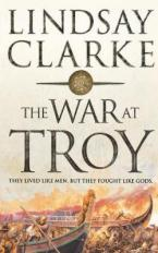 THE WAR AT TROY THEY LIVED LIKE MEN. BUT THEY FOUGHT LIKE GODS. Paperback B FORMAT