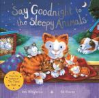 SAY GOODNIGHT TO SLEEPY ANIMALS Paperback