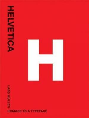 HELVETICA : HMAGE TO A TYPEFACE