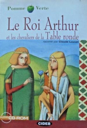 PV 1: LE ROI ARTHUR ET LES CHEVALIERS DE LA TABLE RONDE (+ AUDIO CD-ROM)