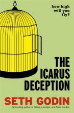 THE ICARUS DECEPTION : HOW HIGH WILL YOU FLY ? Paperback