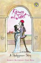 ROMEO AND JULIET: A SHAKESPEARE STORY Paperback