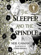 THE SLEEPER AND THE SPINDLE : WINNER OF THE CILIP KATE GREENAWAY MEDAL 2016 HC