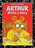 ARTHUR WRITES A STORY : An Arthur Adventure Paperback
