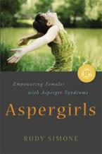 ASPERGIRLS : EMPOWERING FEMALES WITH ASPERGER SYNDROME Paperback