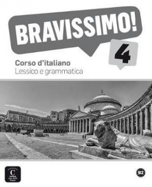BRAVISSIMO! 4 LESSICO E GRAMMATICA
