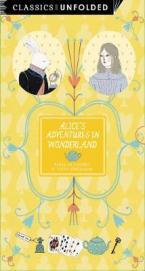 CLASSICS UNFOLDED : ALICE'S ADVENTURES Paperback