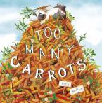 TOO MANY CARROTS  Paperback
