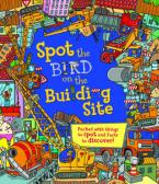 SPOT THE BIRD ON THE BUILDING SITE  Paperback