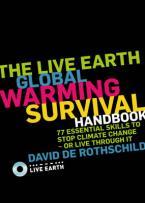 LIVE EARTH GLOBAL WARMING SURVIVAL HANDBOOK Paperback