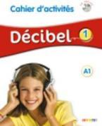 DECIBEL 1 A1 CAHIER (+ CD)