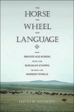 THE HORSE, THE WHEEL, AND LANGUAGE HC