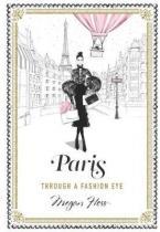 PARIS THROUGH A FASHION EYE HC