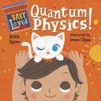 BABY LOVES QUANTUM PHYSICS  Paperback