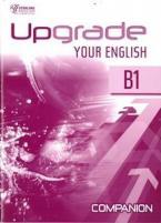 UPGRADE YOUR ENGLISH B1 COMPANION