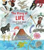 THE STORY OF LIFE: A FIRST BOOK ABOUT EVOLUTION Paperback