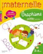 TOUTE MA MATERNELLE : GRAPHISME PETITE SECTION (3-4 ANS)