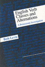 ENGLISH VERB CLASSES AND ALTERNATIONS: A PRELIMINARY INVESTIGATION Paperback