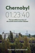 CHERNOBYL 01:23:40: THE INCREDIBLE TRUE STORY OF THE WORLD'S WORST NUCLEAR DISASTER  Paperback