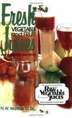 FRESH VEGETABLES AND FRESH JUICES: WHAT'S MISSING IN YOUR BODY Paperback