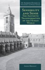 SENSIBILITY AND SENSE : THE AESTETIC TRANSFORMATION OF THE HUMAN WORLD HC