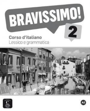 BRAVISSIMO! 2 LESSICO E GRAMMATICA