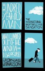 100-YEAR OLD MAN WHO CLIMBED OUT OF THE WINDOW AND DISAPPEARED Paperback