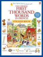 USBORNE : FIRST THOUSAND WORDS IN FRENCH (WITH 500 STICKERS)  Paperback
