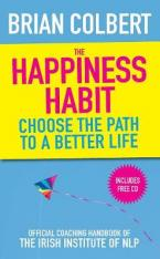 THE HAPPINESS HABIT : OFFICIAL COACHING HANDBOOK OF THE IRISH INSTITUTE OF NLP Paperback