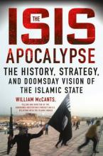 THE ISIS APOCALYPSE THE HISTORY, STRATEGY, AND DOOMSDAY VISION OF THE ISLAMIC STATE HC
