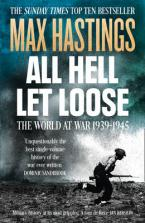 ALL HELL LET LOOSE: THE WORLD AT WAR 1939-1945 Paperback B FORMAT