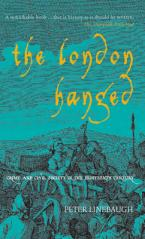 THE LONDON HANGED: CRIME AND CIVIL SOCIETY IN THE EIGHTEENTH CENTURY Paperback