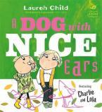CHARLIE AND LOLA : A DOG WITH NICE EARS  HC