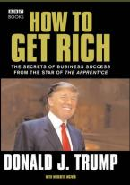DONALD TRUMP: HOW TO GET RICH Paperback