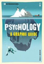 INTRODUCING PSYCHOLOGY: A GRAPHIC GUIDE TO YOUR MIND AND BEHAVIOUR Paperback