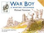 WAR BOY : A WARTIME CHILDHOOD Paperback