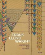 FRANK LLOYD WRIGHT : UNPACKING THE ARCHIVE HC