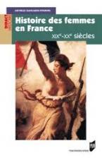 HISTOIRE DES FEMMES EN FRANCE : XIXE-XXE SIECLE