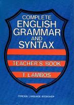 COMPLETE ENGLISH GRAMMAR & SYNTAX TEACHER'S BOOK