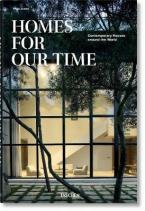 Homes for Our Time. Contemporary Houses around the World -