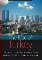 THE RISE OF TURKEY: THE 21ST CENTURY'S FIRST MUSLIM POWER HC