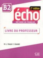 ÉCHO B2 PROFESSEUR 2ND ED