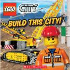 LEGO CITY : BUILD THIS CITY! Paperback