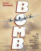 BOMB: THE RACE TO BUILD--AND STEAL--THE WORLD'S MOST DANGEROUS WEAPON (NEWBERY HONOR BOOK)  HC