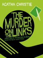 THE MURDER ON THE LINKS COMIC STRIP ADAPTED BY FRANCOIS RIVIERE HC