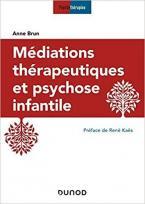 MEDIATIONS THERAPEUTIQUES ET PSYCHOSE INFANTILE POCHE