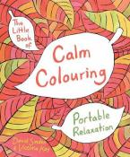 THE LITTLE BOOK OF CALM COLOURING: PORTABLE RELAXATION Paperback