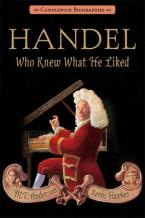 HANDEL, WHO KNEW WHAT HE LIKED  Paperback